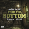 Anonymous That Dude ft. Tokyo Marlow, Stevie Joe - From The Bottom [Prod. TraxxFDR] [Thizzler.com]
