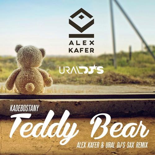 KADEBOSTANY TEDDY BEAR ASTERO REMIX СКАЧАТЬ БЕСПЛАТНО