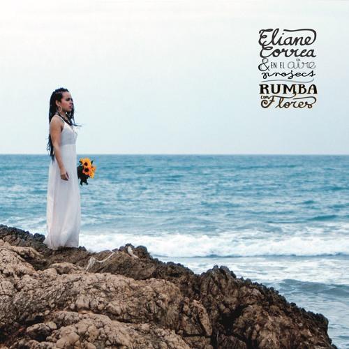 Eliane Correa & En El Aire, Rumba Con Flores - Album Sampler