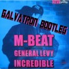M-Beat Feat. General Levy - Incredible (Galvatron Bootleg Remix)