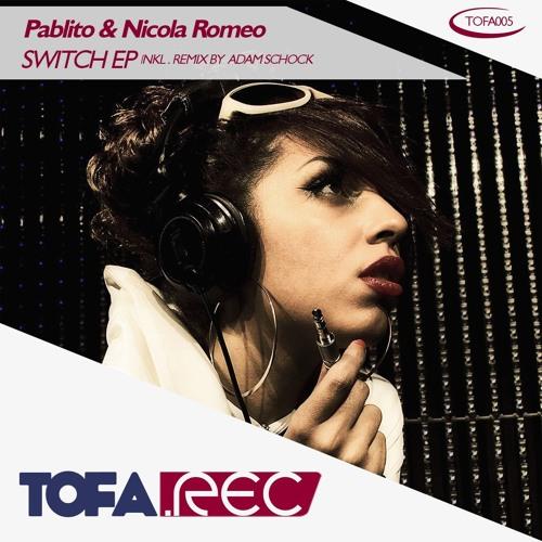 TOFA005 - Pablito & Nicola Romeo - Switch EP (Snipped)