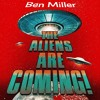 The Aliens Are Coming by Ben Miller (Audiobook Extract)
