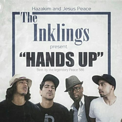 The Inklings (Hazakim & Jesus Peace) - Hands Up