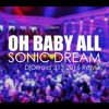 Oh Baby All-SONiC DREAM (DjDitroid'313 2016☆Remix☆)