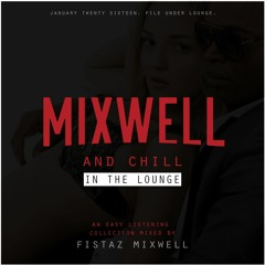 Mixwell And Chill (Laid Back)