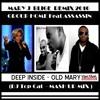 Mary J Blige Feat Group Home & Assassin Remix - Deep Inside - Mash Up DJ Top Cat