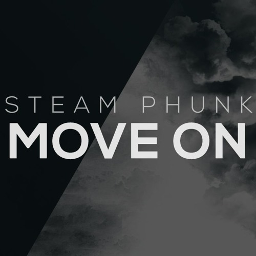 Steam Phunk - Move On [Free Download]