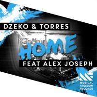 Dzeko & Torres - Home Feat. Alex Joseph