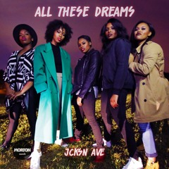 All These Dreams - Jcksn Ave