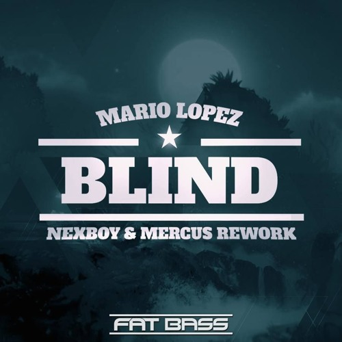 Mario Lopez - Blind (NEXBOY & Mercus Rework)