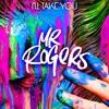 Mr. Rogers - I'll Take U [LBCK Rmx]