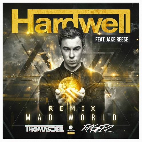 Hardwell - Mad World (Feat. Jake Reese)(Ragerz & Thomas Deil Remix)**SUPPORTED BY JEWELZ & SPARKS**