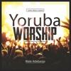 YORUBA WORSHIP 2016