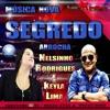 NELSINHO RODRIGUES & KEYLA LIMA - ARROCHA - SEGREDO - 91 - 98134 - 4758 & 99245 - 0565