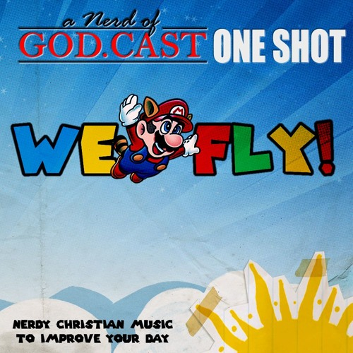 Episode 12(a)//WE FLY! Nerdy Christian Music Special (ONE SHOT)