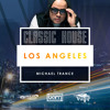 Classic House - Los Angeles - Michael Trance