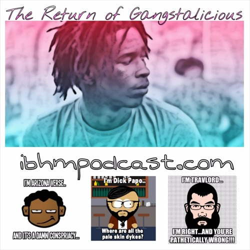 Episode 13: The Return of Gangstalicious feat. TravLord