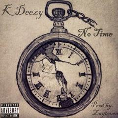No Time - Kdeezy  (Prod. By Zaytoven)