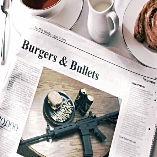 Episode 30: Bullets & Burgers