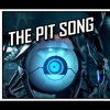 Portal - The Pit Song - [The Underground]