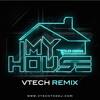 My House (Vtech Remix) - Flo Rida
