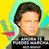 Luis Miguel vs Deorro - Ahora Te Puedes Marchar (MZΣD Mashup) *BUY FOR FREE DOWNLOAD*