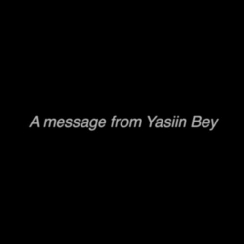 A Message From Yasiin Bey