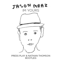 I'm Yours (Nathan Thomson & Press Play Bootleg) Free Download