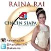 CINCIN SIAPA - RAINA RAI - AKURAMA RECORDS