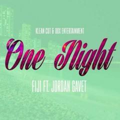 FIJI FT. JORDAN GAVET - ONE NIGHT (2015)