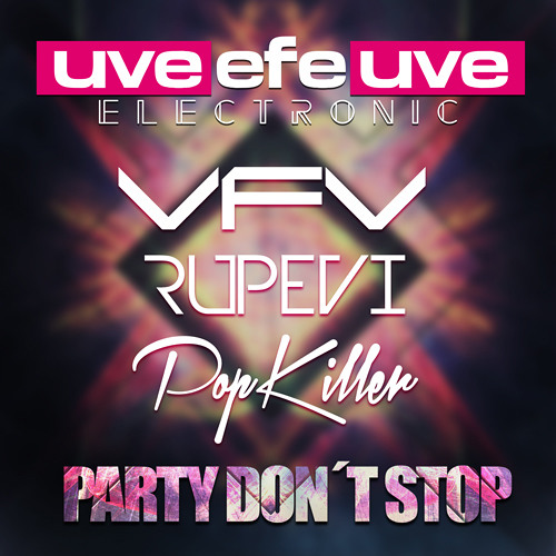 VFV, Pop Killer, Rupevi - Party Don´t Stop (Original Mix)