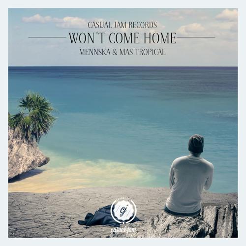 Mennska ✖ Mas Tropical - Won't Come Home