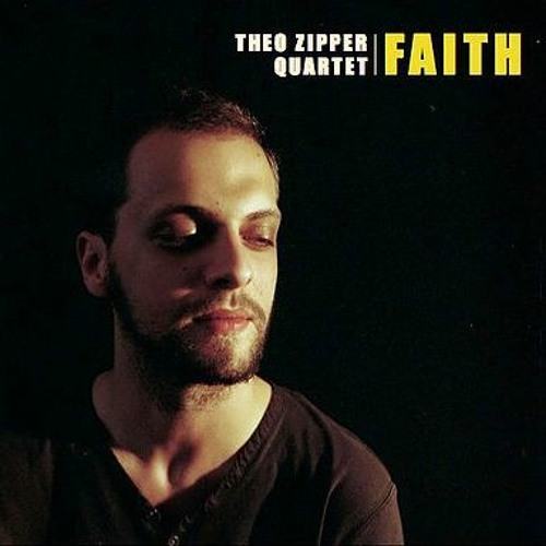 Théo Zipper Quartet | FAITH LP - Released September 2014