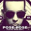 [ Kr Jhunior Dj ] Ft. Daddy Yankee - Pose Pose - ( Electro Remix )