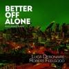 FREE DOWNLOAD | Luca DeBonaire & Robert Feelgood feat. Damae - Better Of Alone (soundcloud edit)