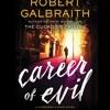 CAREER OF EVIL By Robert Galbraith, Read By Robert Glenister