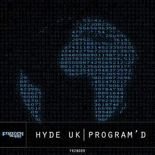 FRZN009 - HYDE UK - PROGRAM'D VS RIGHT WHERE I WANT (OUT NOW)