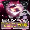 Valentine Mashup 2016( Love Mix)DJ Manik