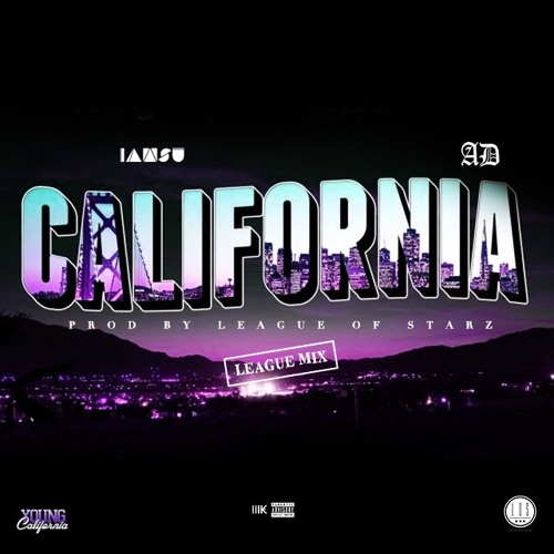 California - Colonel Loud feat. IamSu! & AD (League Of Starz Remix)