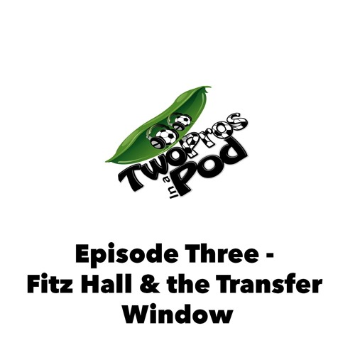 Episode 3 - Fitz Hall and the Transfer Window