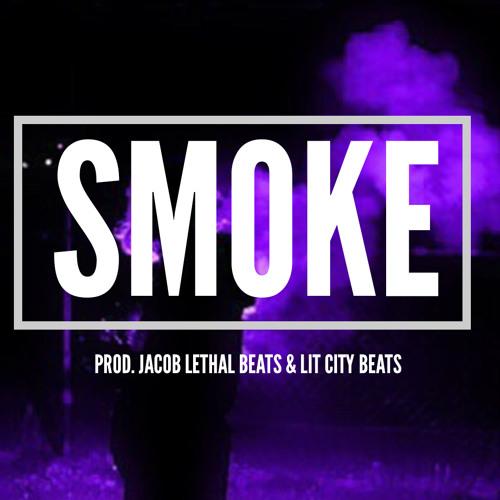 Smoke [Prod  Jacob Lethal x Lit City Beats] by Jacob Lethal Beats