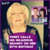 Vinny's 87 yr old Granny SAID WHAAAAAAAAT?