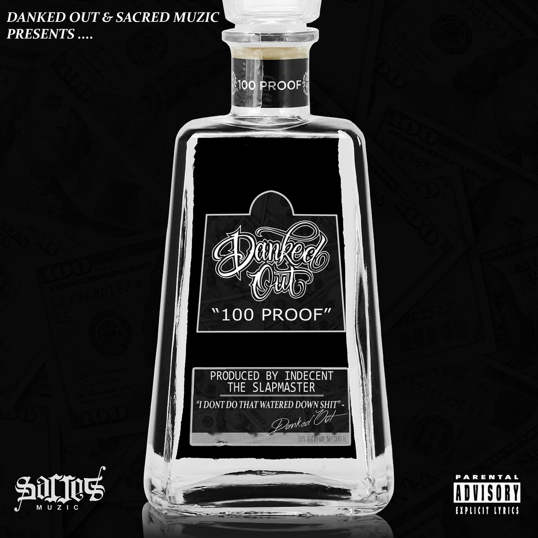 Danked Out - 100 Proof (Prod Indecent The Slapmaster) [Thizzler.com Exclusive]