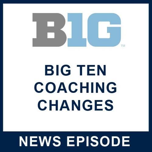 B1G Coaching Changes: Episode 28