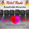 Rebel Radio(Ep14) - Dating Now vs. Then