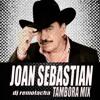 Joan Sebastian - Tambora Mix