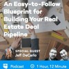 BP Podcast 158: An Easy-to-Follow Blueprint for Building Your Real Estate Deal Pipeline with Jeff