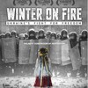 Winter On Fire: The Unifying and Inspiring Lesson From Ukraine's Maidan Revolution