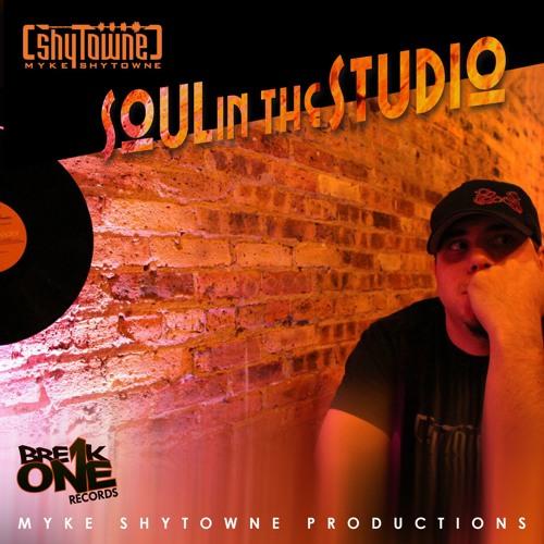 Myke ShyTowne - Soul In The Studio