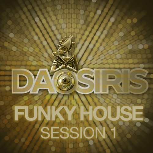 Funky house session 1 daosiris by daosiris oscar for Funky house tracks